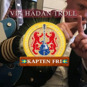 Kapten Fri - Vik hädan Troll